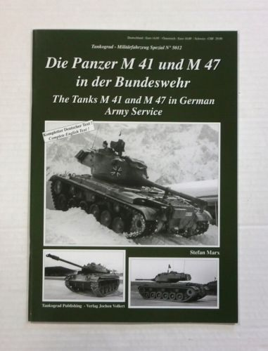 TANKOGRAD  5012 THE TANKS M41 AND M47 IN GERMAN ARMY SERVICE