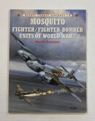 OSPREY COMBAT AIRCRAFT  009. MOSQUITO FIGHTER/FIGHTER-BOMBER UNITS OF WORLD WAR 2