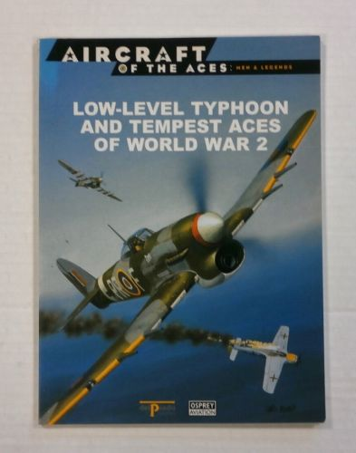 AIRCRAFT OF THE ACES  040. LOW-LEVEL TYPHOON AND TEMPEST ACES OF WORLD WAR 2