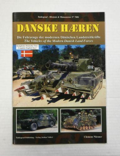 TANKOGRAD  7006 DANSKE HAEREN - THE VEHICLES OF THE MODERN DANISH LAND FORCES