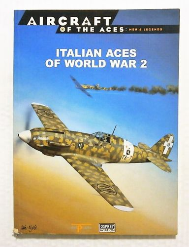 AIRCRAFT OF THE ACES  042. MEN AND LEGENDS - ITALIAN ACES OF WORLD WAR 2