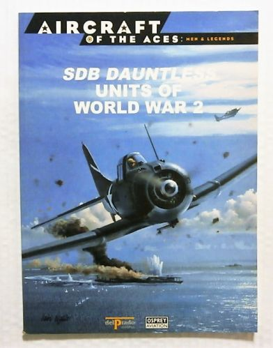 AIRCRAFT OF THE ACES  033. MEN AND LEGENDS - SDB DAUNTLESS UNITS OF WORLD WAR 2