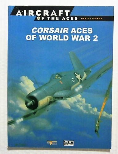 AIRCRAFT OF THE ACES  010. MEN AND LEGENDS - CORSAIR ACES OF WORLD WAR 2