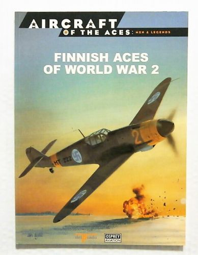 AIRCRAFT OF THE ACES  032. MEN AND LEGENDS - FINNISH ACES OF WORLD WAR 2