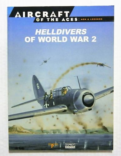 AIRCRAFT OF THE ACES  018. MEN AND LEGENDS - HELLDIVERS OF WORLD WAR 2