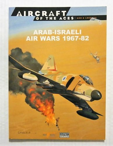 AIRCRAFT OF THE ACES  049. MEN AND LEGENDS - ARAB-ISRAELI AIR WARS 1967-82