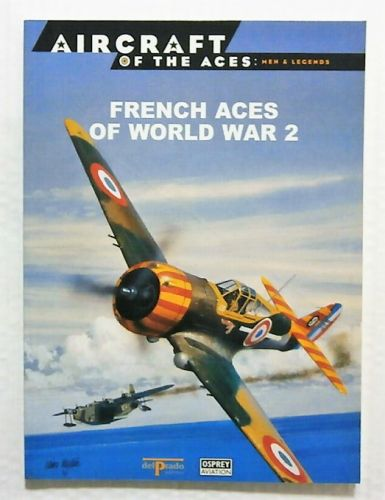 AIRCRAFT OF THE ACES  038. MEN AND LEGENDS - FRENCH ACES OF WORLD WAR 2