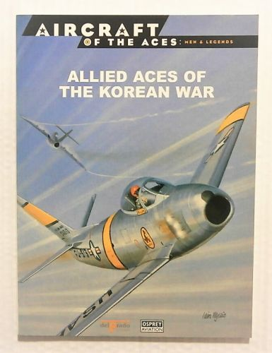 AIRCRAFT OF THE ACES  043. MEN AND LEGENDS - ALLIED ACES OF THE KOREAN WAR