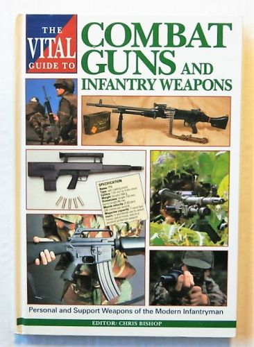 CHEAP BOOKS  ZB2289 THE VITAL GUIDE TO COMBAT GUNS AND INFANTRY WEAPONS