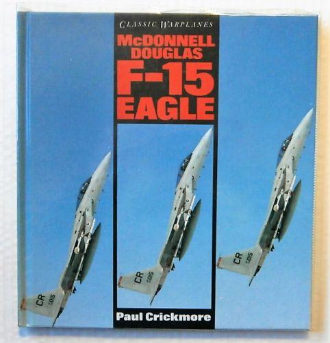 CHEAP BOOKS  ZB2291 CLASSIC WARPLANES MCDONNELL DOUGLAS F-15 EAGLE - PAUL CRICKMORE