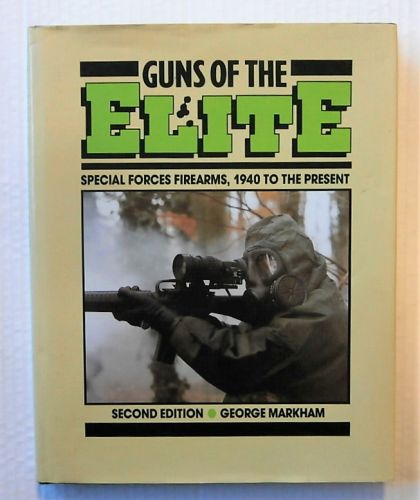 CHEAP BOOKS  ZB2299 GUNS OF THE ELITE SPECIAL FORCES FIREARMS 1940 TO THE PRESENT - GEORGE MARKHAM