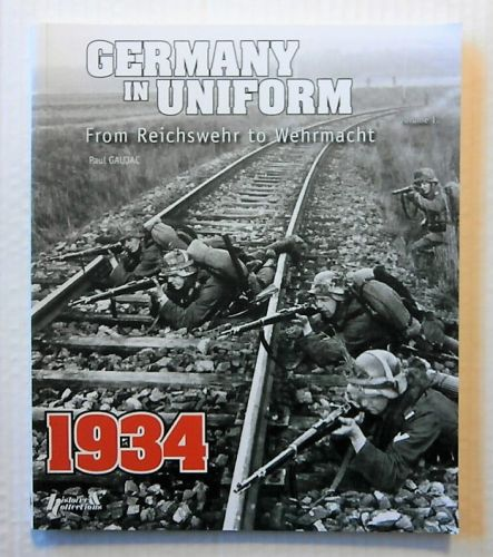 CHEAP BOOKS  ZB2301 GERMANY IN UNIFORM VOLUME 1 FROM REICHSWEHR TO WEHRMACHT - PAUL GAUJAC