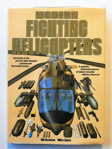 CHEAP BOOKS  ZB2305 MODERN FIGHTING HELICOPTERS - BILL GUNSTON AND MIKE SPICK