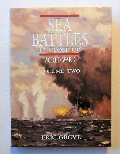 CHEAP BOOKS  ZB2269 SEA BATTLES IN CLOSE UP WORLD WAR 2 VOLUME 2 - ERIC GROVE