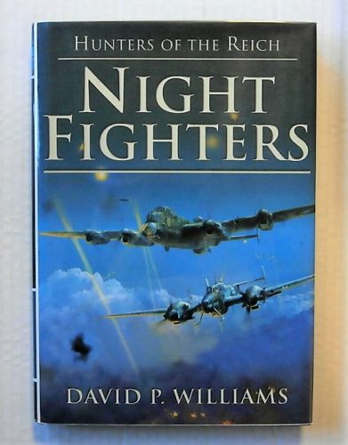 CHEAP BOOKS  ZB2273 HUNTERS OF THE REICH NIGHT FIGHTERS - DAVID P WILLIAMS