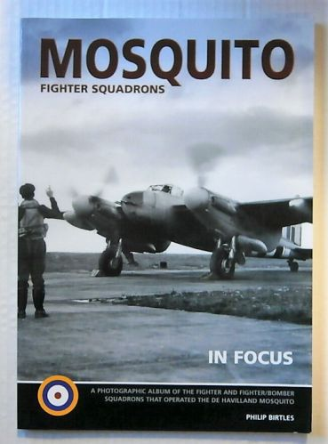 CHEAP BOOKS  ZB2279 MOSQUITO FIGHTER SQUADRONS IN FOCUS - PHILIP BIRTLES