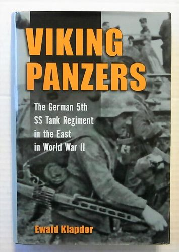 CHEAP BOOKS  ZB2308 VIKING PANZERS THE GERMAN 5th SS TANK REGIMENT IN THE EAST IN WORLD WAR II - EWALD KLAPDOR
