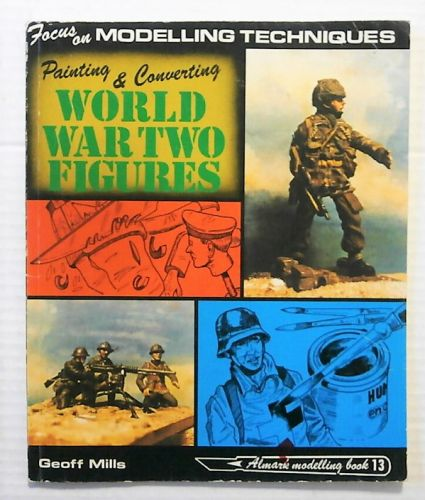 CHEAP BOOKS  ZB2316 FOCUS ON MODELLING TECHNIQUES - PAINTING AND CONVERTING WORLD WAR TWO FIGURES
