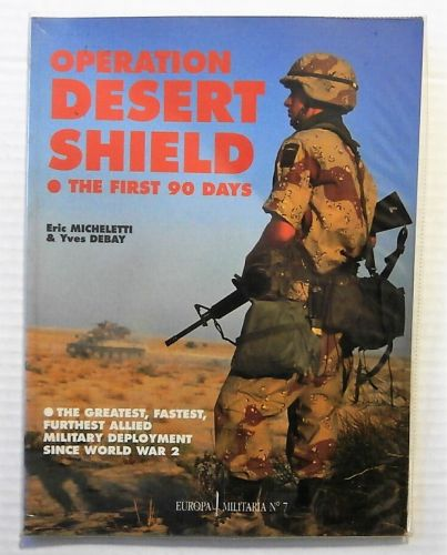 CHEAP BOOKS  ZB2345 OPERATION DESERT SHIELD THE FIRST 90 DAYS - ERIC MICHELETTI AND YVES DEBAY