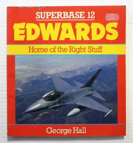 CHEAP BOOKS  ZB2358 SUPERBASE 12 - EDWARDS  HOME OF THE RIGHT STUFF  - GEORGE HALL