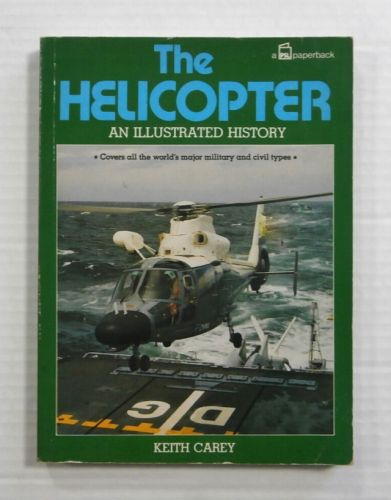 CHEAP BOOKS  ZB1170 THE HELICOPTER AN ILLUSTRATED HISTORY KEITH CAREY