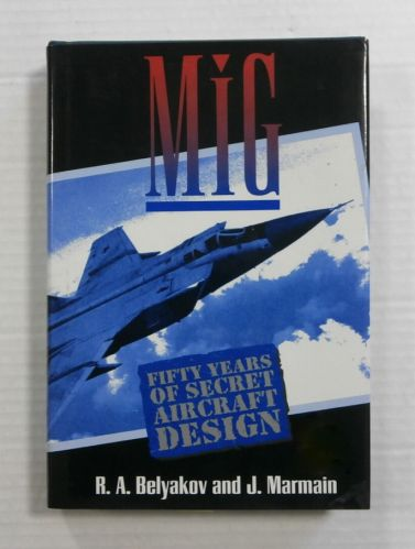CHEAP BOOKS  ZB1164 MiG FIFTY YEARS OF SECRET AIRCRAFT DESIGN