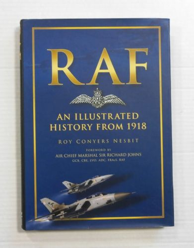 CHEAP BOOKS  ZB1156 RAF AN ILLUSTRATED HISTORY FROM 1918 ROY CONYERS NESBIT