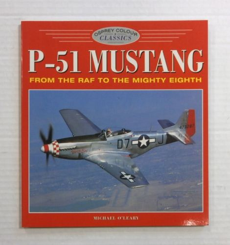 CHEAP BOOKS  ZB1171 OSPREY COLOUR CLASSICS P-51 MUSTANG MICHAEL OLEARY
