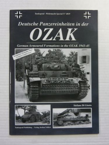 TANKOGRAD  4019 GERMAN ARMOURED FORMATIONS IN THE OZAK 1943-45