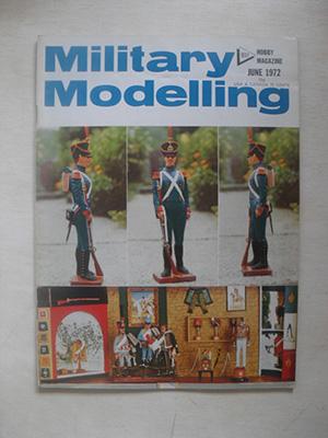 MILITARY MODELLING  MILITARY MODELLING 1972 JUNE