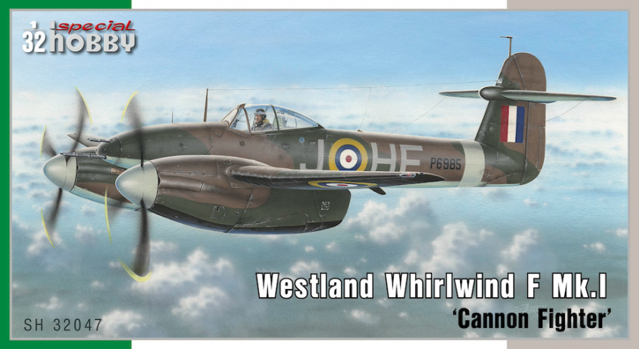 SPECIAL HOBBY 1/32 32047 WESTLAND WHIRLWIND F MK.I FIGHTER