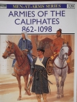 Thumbnail 320. ARMIES OF THE CALIPHATES 862-1098