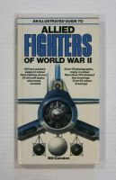 Thumbnail ZB1333 AN ILLUSTRATED GUIDE TO ALLIED FIGHTERS OF WORLD WAR II - BILL GUNSTON